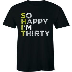 So Happy I'm Thirty Happy 30th Birthday T-shirt